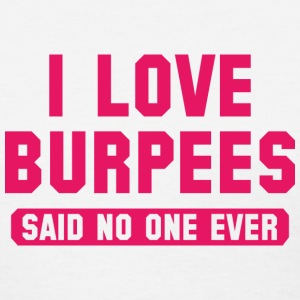 I Love Burpees - Women's T-Shirt