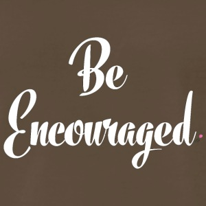 Be Encouraged - White - Men's Premium T-Shirt