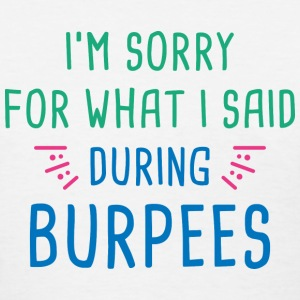 Said During Burpees - Women's T-Shirt
