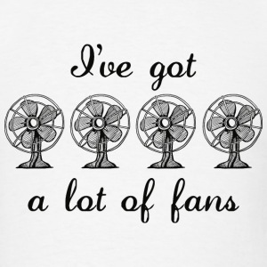 Lot Of Fans - Men's T-Shirt