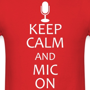 keep calm and mic on T-Shirts - Men's T-Shirt