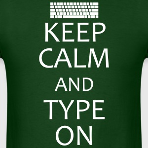 keep calm and type on T-Shirts - Men's T-Shirt