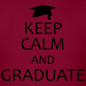 keep calm and graduate T-Shirts - Men's T-Shirt