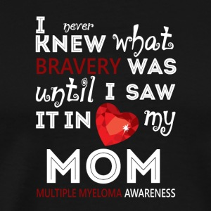 Multiple Myeloma Awareness For My Mom T Shirt - Men's Premium T-Shirt