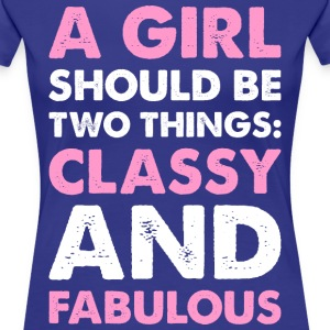 A Girl Should Be Two Things Classy And Fabulous T-Shirts - Women's Premium T-Shirt