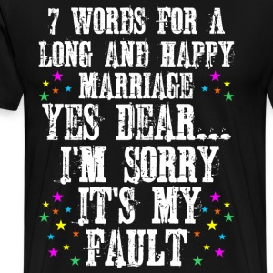 7 Words For A Long And Happy Marriage T-Shirts - Men's Premium T-Shirt