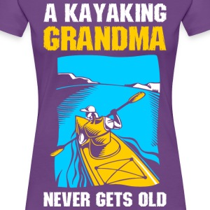 A Kayaking Grandma Never Gets Old T-Shirts - Women's Premium T-Shirt