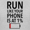 Run Like Your Phone Is At 1% T-Shirts - Women's 50/50 T-Shirt