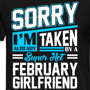 Sorry Im Already Taken By A Super Hot February Gir T-Shirts - Men's Premium T-Shirt