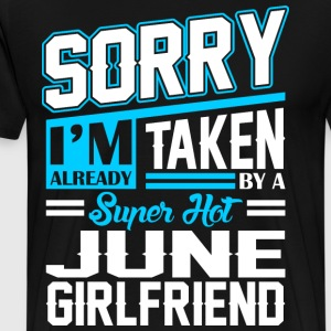Sorry Im Already Taken By A Super Hot June Girlfri T-Shirts - Men's Premium T-Shirt