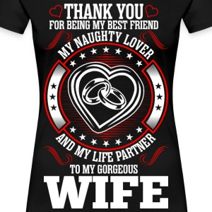 My Naughty Lover Gorgeous Wife T-Shirts - Women's Premium T-Shirt