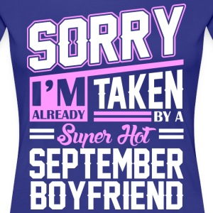 Sorry Im Already Taken By A Super Hot September Bo T-Shirts - Women's Premium T-Shirt