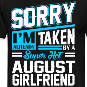 Sorry Im Already Taken By A Super Hot August Girlf T-Shirts - Men's Premium T-Shirt