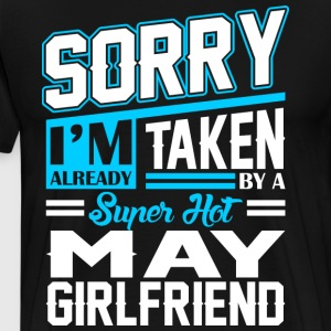 Sorry Im Already Taken By A Super Hot May Girlfrie T-Shirts - Men's Premium T-Shirt