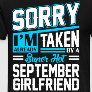 Sorry Im Already Taken By A Super Hot September G  T-Shirts - Men's Premium T-Shirt