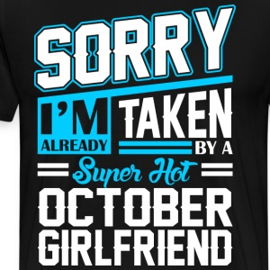 Sorry Im Already Taken By A Super Hot October Girl T-Shirts - Men's Premium T-Shirt