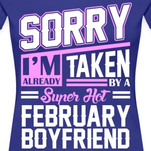 Sorry Im Already Taken By A Super Hot February Boy T-Shirts - Women's Premium T-Shirt