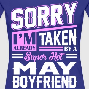 SorrSorry Im Already Taken By A Super Hot May Boyf T-Shirts - Women's Premium T-Shirt
