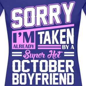 Sorry Im Already Taken By A Super Hot October Boyf T-Shirts - Women's Premium T-Shirt