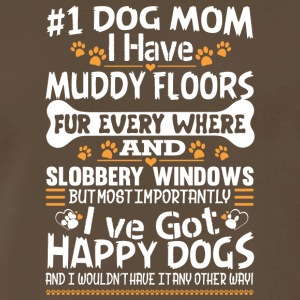 #1 Dog Mom I Have Muddy Floors T Shirt - Men's Premium T-Shirt