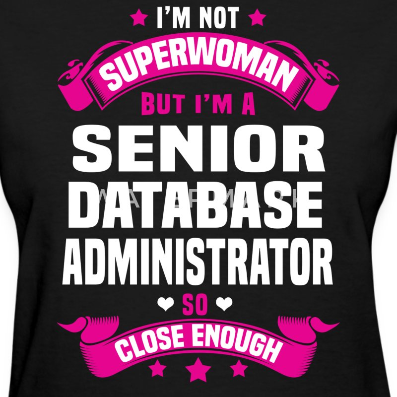 Senior Database Administrator Tshirt - Women's T-Shirt