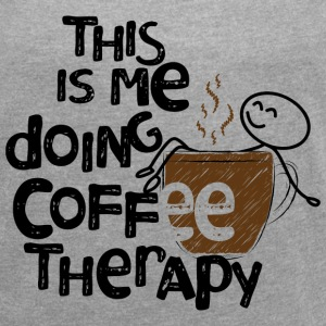 Coffee therapy - Women´s Roll Cuff T-Shirt