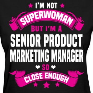Senior Product Marketing Manager Tshirt - Women's T-Shirt