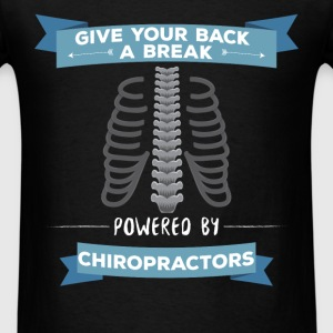 Chiropractor - Give your back a break, Powered by  - Men's T-Shirt