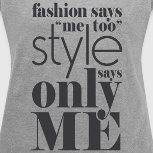 Fashion quote - Women´s Roll Cuff T-Shirt