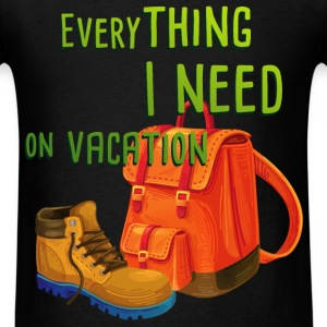 everything_i_need_on_vacation03 T-Shirts - Men's T-Shirt