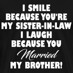 SISTER IN LAW FUNNY T-Shirts - Men's Premium T-Shirt