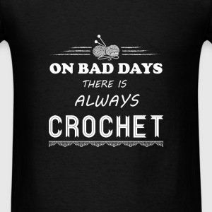 Crochet - On bad days there is always crochet - Men's T-Shirt