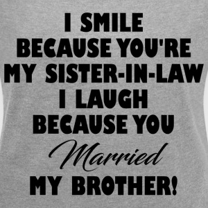 SISTER IN LAW FUNNY T-Shirts - Women´s Roll Cuff T-Shirt