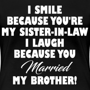 SISTER IN LAW FUNNY T-Shirts - Women's Premium T-Shirt