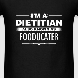 Dietitian - I'm a dietitian also known as fooducat - Men's T-Shirt