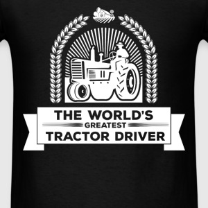 Tractor Driver - The world's greatest tractor driv - Men's T-Shirt