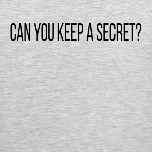CAN YOU KEEP A SECRET? Sportswear - Men's Premium Tank