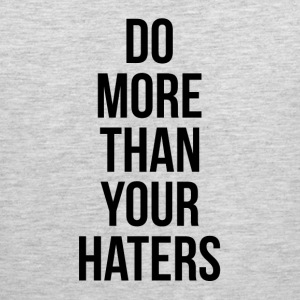 DO MORE THAN YOUR HATERS Sportswear - Men's Premium Tank