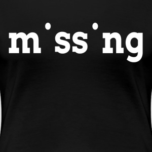 MISSING MISSING T-Shirts - Women's Premium T-Shirt