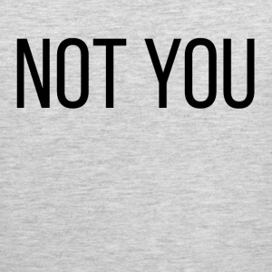 NOT YOU NOT YOU Sportswear - Men's Premium Tank