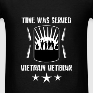 Vietnam Veteran -Time was served, Vietnam veteran - Men's T-Shirt