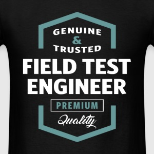 Field Test Engineer | Gift Ideas - Men's T-Shirt