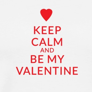 KEEP CALM AND BE MY VALENTINE - Men's Premium T-Shirt
