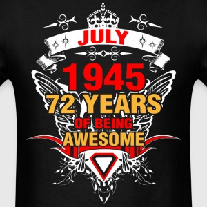 July 1945 72 Years of Being Awesome - Men's T-Shirt