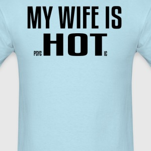 My Wife Is Psychotic - Men's T-Shirt