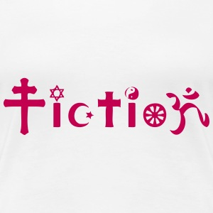 Atheist: Religion is just Fiction T-shirts - T-shirt premium pour femmes