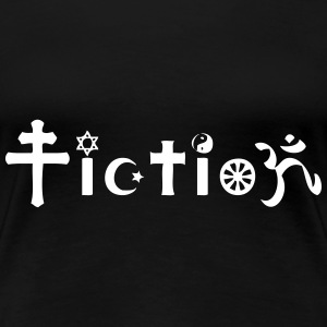 Atheist: Religion is just Fiction T-Shirts - Women's Premium T-Shirt