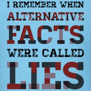 Alternative Facts are Lies - Men's T-Shirt
