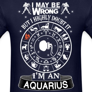 I AM AN AQUARIUS T-Shirts - Men's T-Shirt