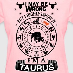 I AM A TAURUS T-Shirts - Women's T-Shirt